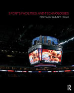 Sports Facilities and Technologies : Facilities and Technologies - John Pascoe