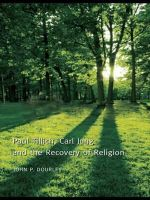 Paul Tillich, Carl Jung and the Recovery of Religion - John P. Dourley