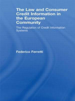 The Law and Consumer Credit Information in the European Community : The Regulation of Credit Information Systems - Federico Ferretti