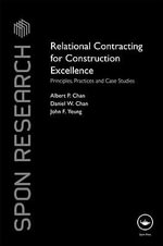 Relational Contracting for Construction Excellence : Principles, Practices and Case Studies - Albert P. C. Chan