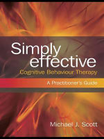 Simply Effective Cognitive Behaviour Therapy : A Practitioner's Guide - Michael Scott