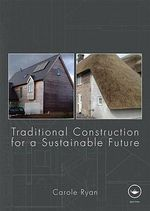 Traditional Construction for a Sustainable Future - Carole Ryan