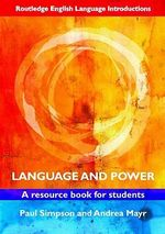Language and Power : A Resource Book for Students - Paul Simpson