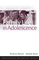 Family Life in Adolescence : Theoretical and Methodological Issues in Understan... - Patricia Noller
