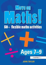 Move on Maths! Ages 7-9 : Ages 7-9 - John Taylor