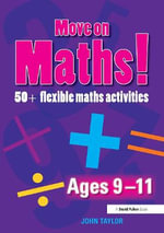 Move on Maths Ages 9-11 : Ages 9-11 - John Taylor