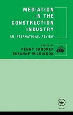 Mediation in the Construction Industry : An International Review