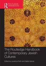 The Routledge Handbook to Contemporary Jewish Cultures : Routledge Companions