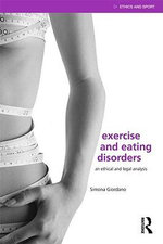 Exercise and Eating Disorders : An Ethical and Legal Analysis - Simona Giordano