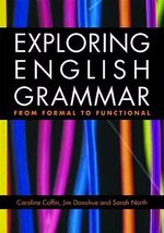 Exploring English Grammar : From Formal to Functional : 1st Edition - Caroline Coffin