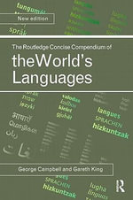The Routledge Concise Compendium of the World's Languages - George L. Campbell