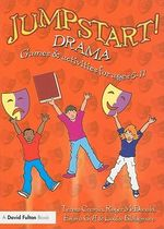 Jumpstart! Drama : Games and Activities for Ages 5-11 - Teresa Cremin