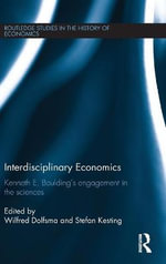 Interdisciplinary Economics : Kenneth E. Boulding's Engagement in the Sciences