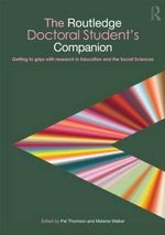 The Routledge Doctoral Student's Companion : Getting to Grips with Research in Education and the Social Sciences