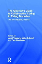 The Clinician's Guide to Collaborative Caring in Eating Disorders : The New Maudsley Method