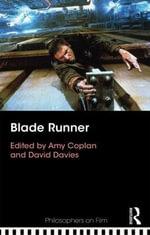 Blade Runner : Philosophers on Film