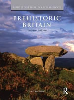 Prehistoric Britain : Routledge World Archaeology - Professor Timothy C. Darvill