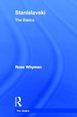 Stanislavski : The Basics - Rose Whyman