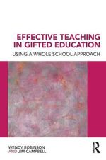 Effective Teaching in Gifted Education : Using a Whole School Approach - Jim Campbell
