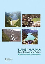 Dams in Japan : Past, Present, and Future