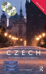 Colloquial Czech : The Complete Course for Beginners - James Naughton