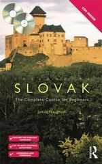 Colloquial Slovak : The Complete Course for Beginners - James Naughton