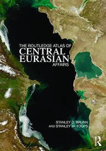 The Routledge Atlas of Central Eurasian Affairs - Stanley D. Brunn