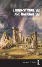 Ethno-symbolism and Nationalism - Anthony D. Smith