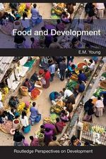 Food and Development : Routledge Perspectives on Development - E. M. Young