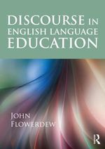 Discourse in English Language Education - John Flowerdew
