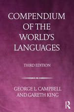 Compendium of the World's Languages : Compendium of the World's Languages - George L. Campbell