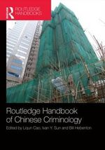 The Routledge Handbook of Chinese Criminology