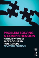 Problem Solving & Comprehension : A Short Course in Analytical Reasoning - Arthur Whimbey