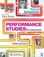 Performance Studies : An Introduction - Richard Schechner