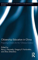 Citizenship Education in China : Preparing Citizens for the