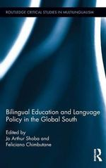 Bilingual Education and Language Policy in the Global South : Conceptual and Methodological Aspects of the 'Voic...