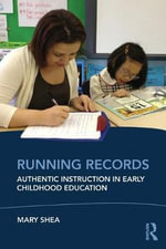 Running Records : Authentic Instruction in Early Childhood Education - Mary Shea