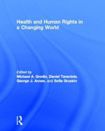 Health and Human Rights in a Changing World : Becoming Tomorrow's Doctors