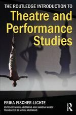 The Routledge Introduction to Theatre and Performance Studies : An Introduction - Erika Fischer-Lichte