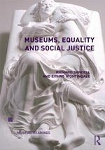 Museums, Equality and Social Justice : Museum Meanings (Paperback)