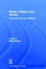 Media, Religion and Gender : Key Issues and New Challenges