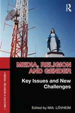 Media, Religion and Gender : Key Issues and New Challenges - Mia Lovheim