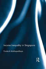 Income Inequality in Singapore - Pundarik Mukhopadhaya