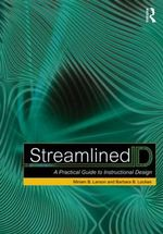 Streamlined ID : A Practical Guide to Instructional Design - Miriam Larson