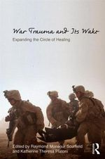 War Trauma and Its Wake : Expanding the Circle of Healing
