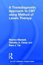 A Transdiagnostic Approach to CBT Using Method of Levels Therapy : Distinctive Features - Warren Mansell