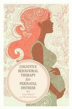Cognitive Behavioral Therapy for Perinatal Distress - Amy Wenzel