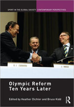 Olympic Reform Ten Years Later : Sport in the Global Society Contemporary Perspectives