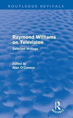 Raymond Williams on Television : Selected Writings - Raymond Williams