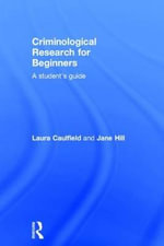 Criminological Research for Beginners : A Student's Guide - Laura Caulfield